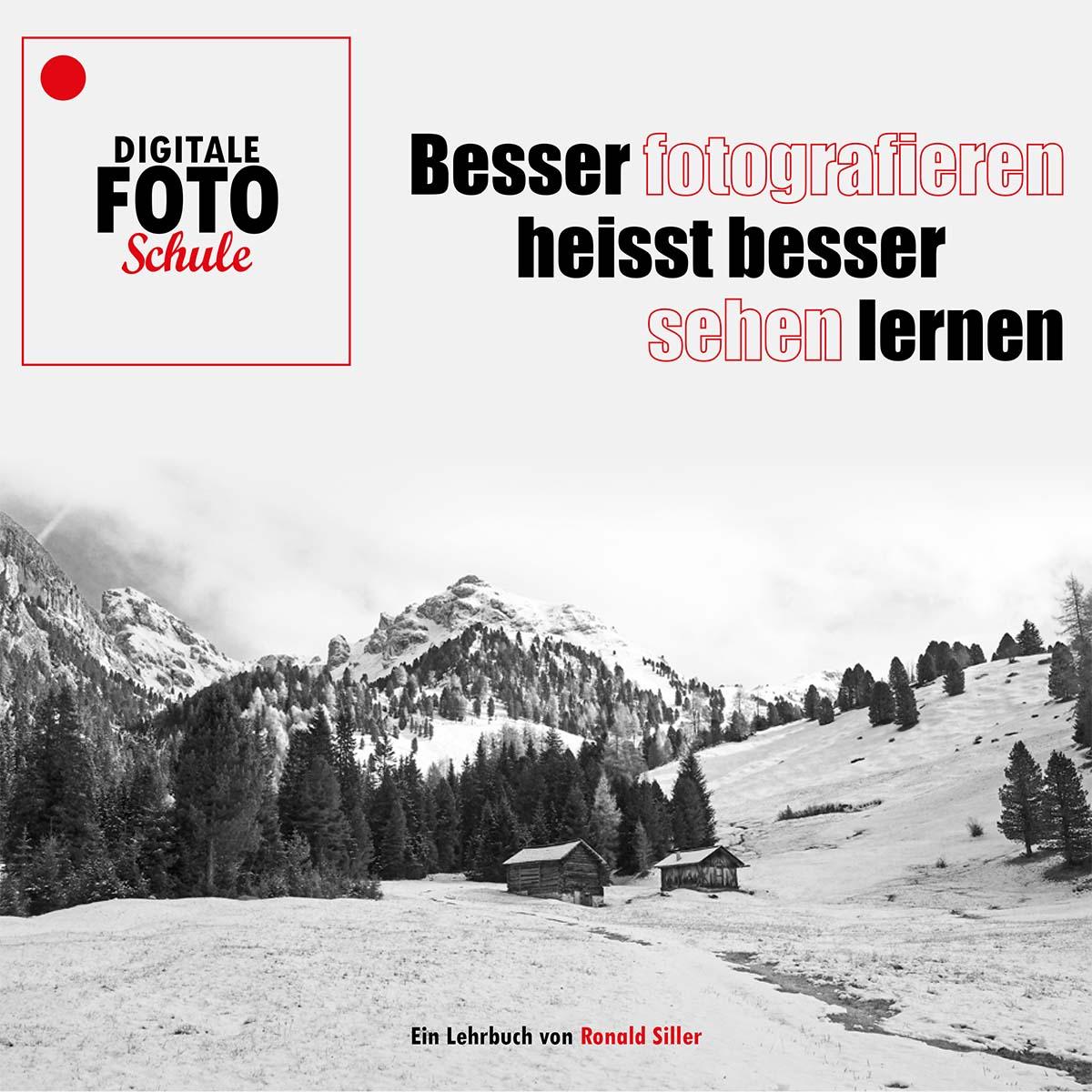 Digtale Fotoschule - Ein Lehrbuch von Ronald Siller